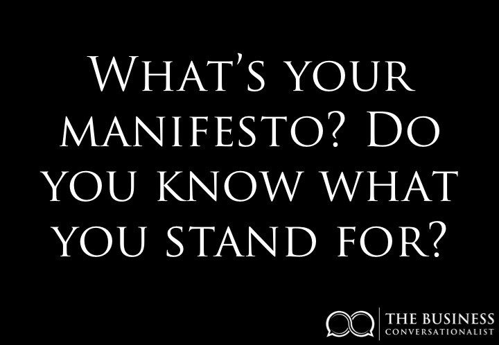 What's your manifesto? Do you know what you stand for?