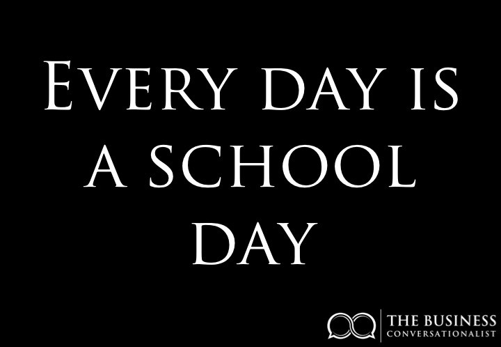 Every day is a school day, find out who to make the most of the valuable trying opportunities that happen every day.