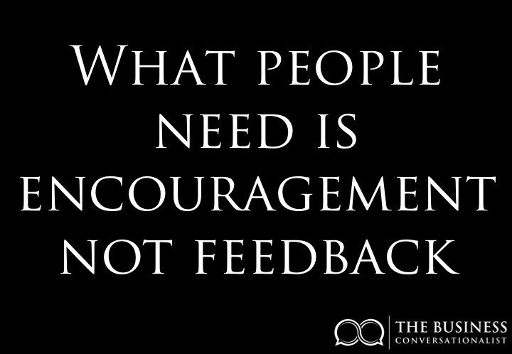 encouragement not feedback