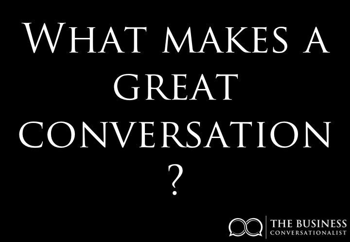 What makes a great conversation?